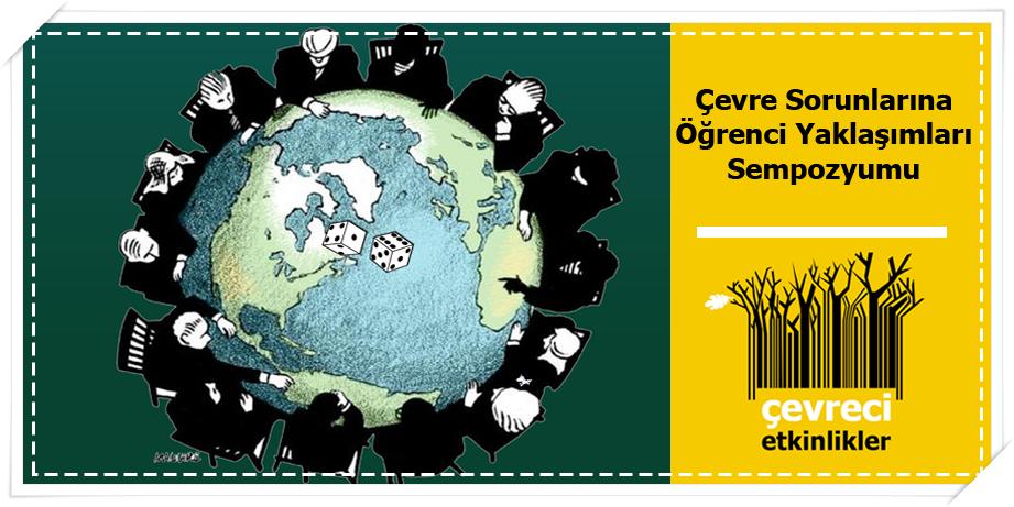 19. Çevre Sorunlarına Öğrenci Yaklaşımları Sempozyumu 3-5 Mart'ta Düzenlenecek