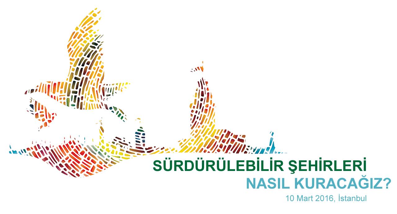 Sürdürülebilir Şehirler Konferansı İstanbul'da Düzenlenecek