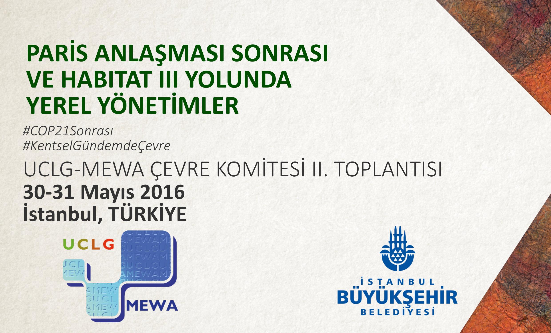 UCLG-MEWA Çevre ve COP21 İçin İstanbul'da