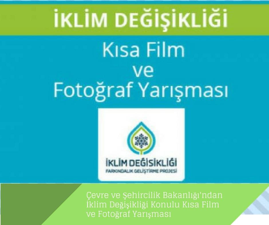 Çevre ve Şehircilik Bakanlığı'ndan İklim Değişikliği Konulu Kısa Film ve Fotoğraf Yarışması