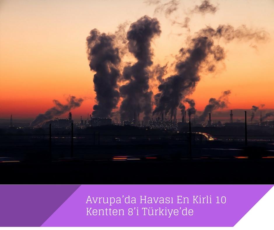 Avrupa'da Havası En Kirli 10 Kentten 8'i Türkiye'de