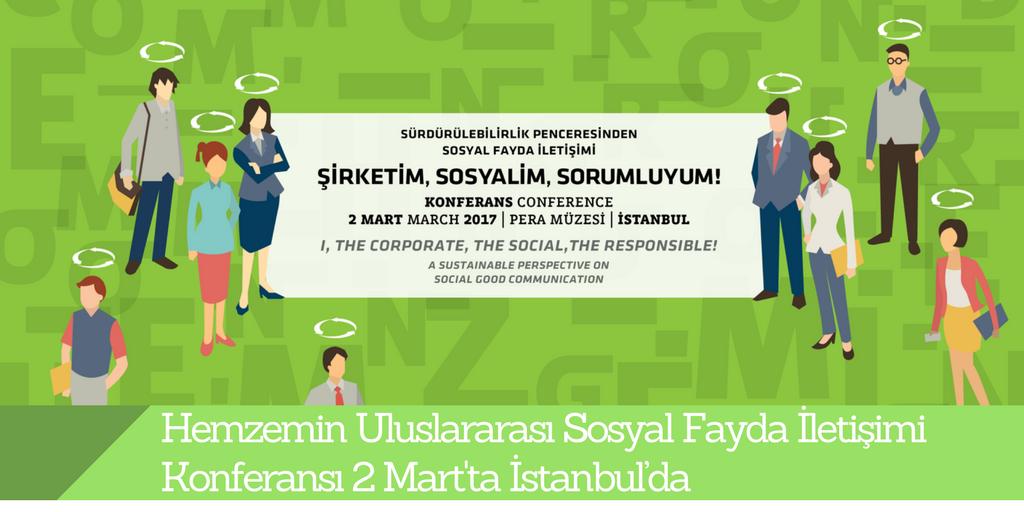 Hemzemin Uluslararası Sosyal Fayda İletişimi Konferansı 2 Mart'ta İstanbul'da