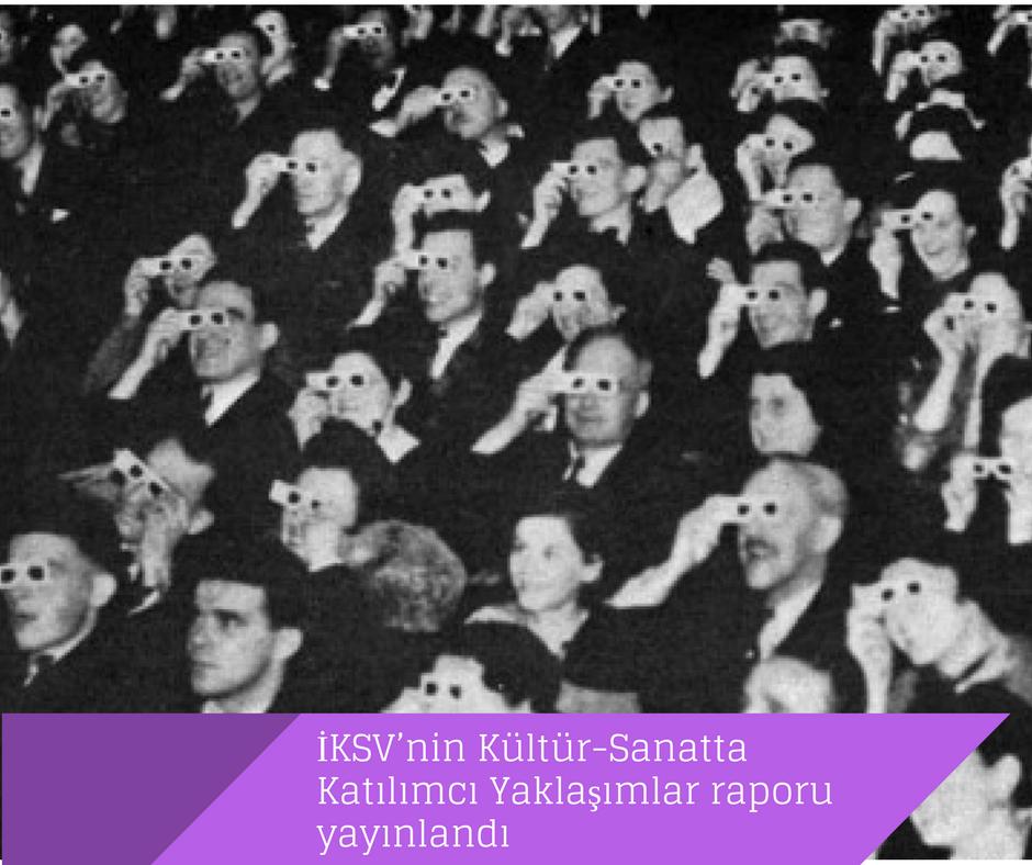 İKSV'nin Kültür-Sanatta Katılımcı Yaklaşımlar raporu yayınlandı