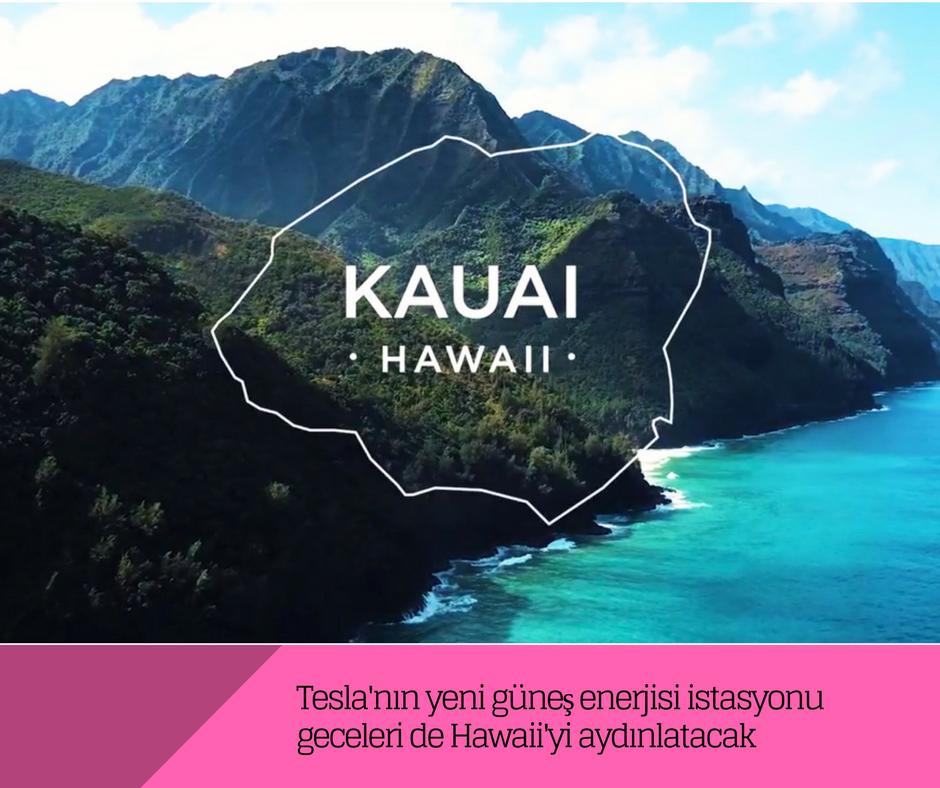Tesla'nın yeni güneş enerjisi istasyonu Hawaii'yi aydınlatacak
