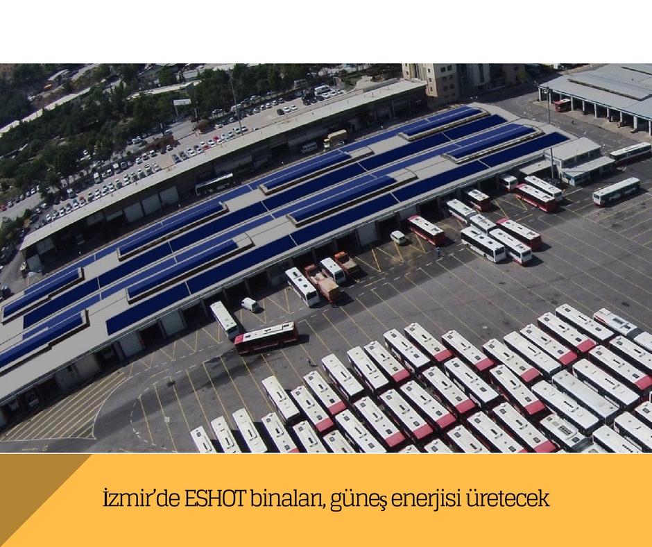 İzmir'de ESHOT binaları, güneş enerjisi üretecek