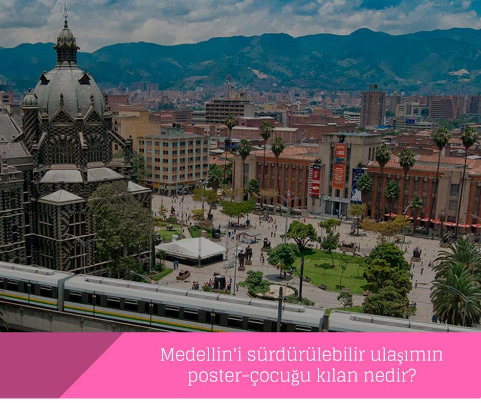 Medellin'i sürdürülebilir ulaşımın poster-çocuğu kılan nedir?
