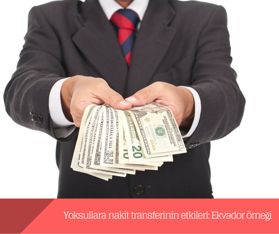 Yoksullara nakit transferinin etkileri: Ekvador örneği