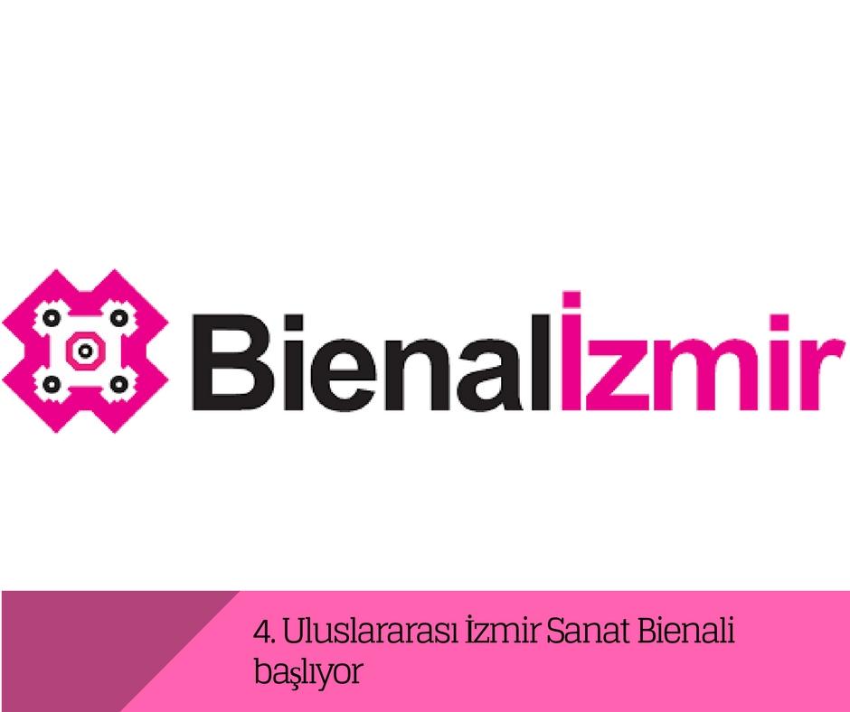 4. Uluslararası İzmir Sanat Bienali başlıyor