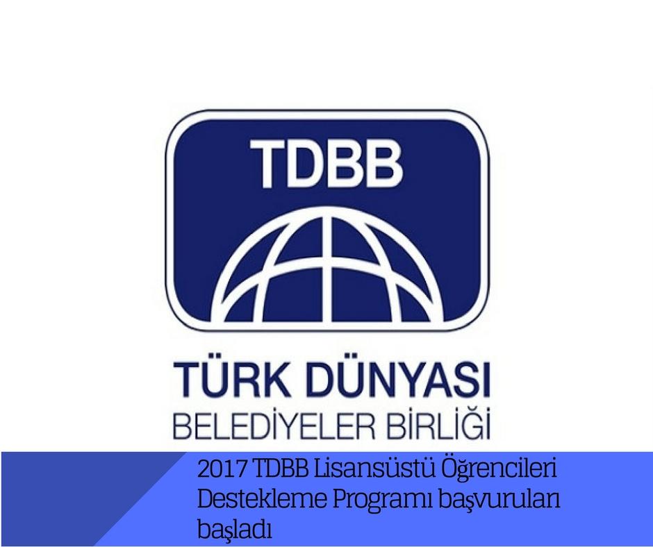 2017 TDBB Lisansüstü Öğrencileri Destekleme Programı başvuruları başladı