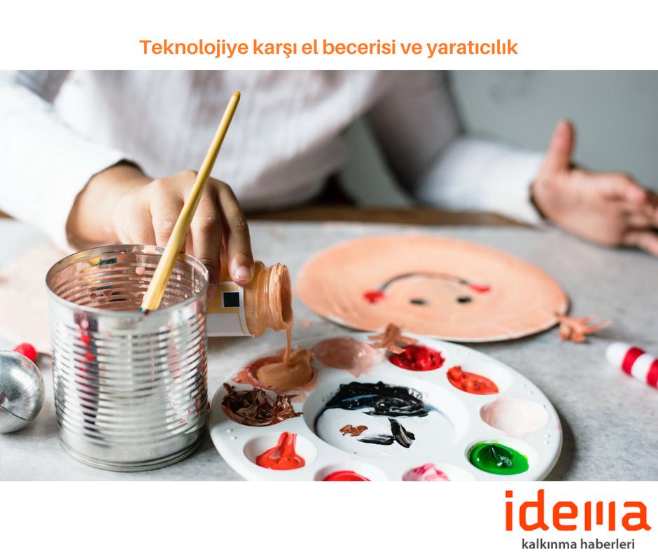 Teknolojiye karşı el becerisi ve yaratıcılık