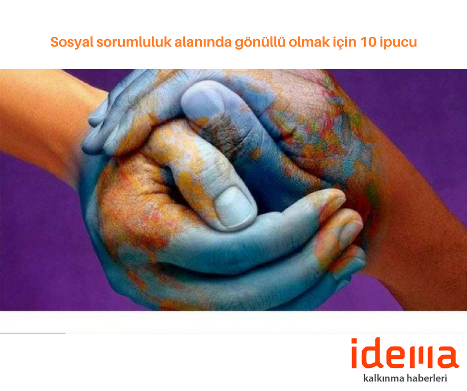 Sosyal sorumluluk alanında gönüllü olmak için 10 ipucu