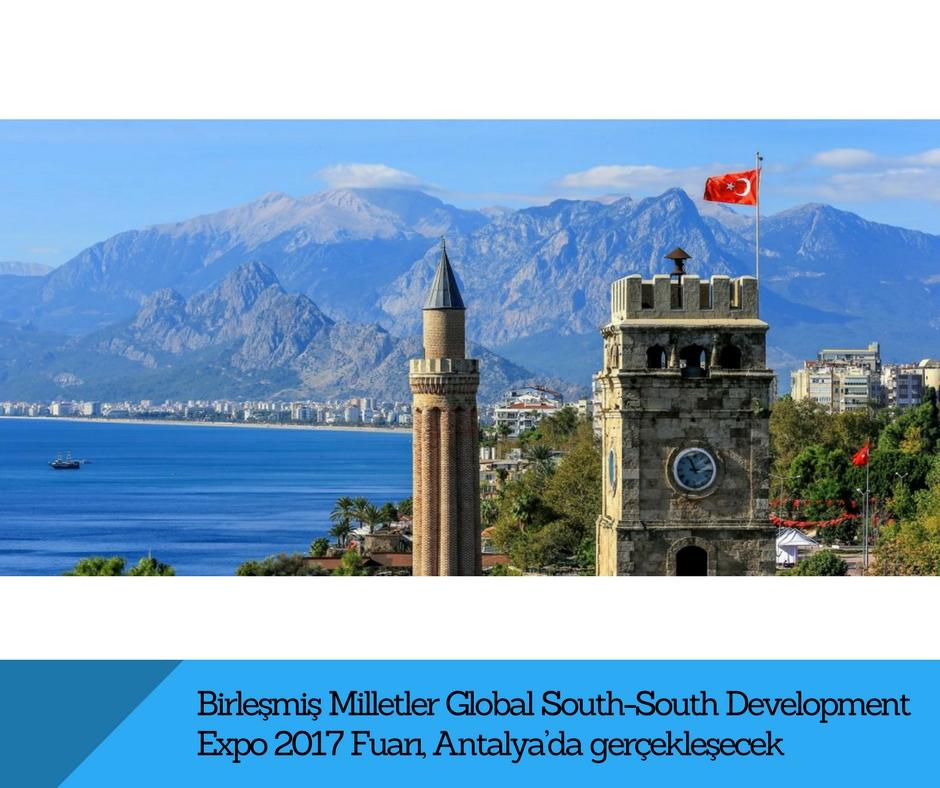 Birleşmiş Milletler Global South-South Development Expo 2017 Fuarı, Antalya'da gerçekleşecek