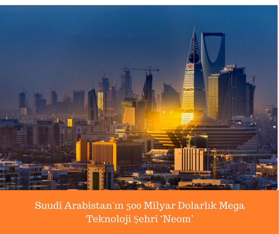 Suudi Arabistan'ın 500 Milyar Dolarlık Mega Teknoloji Şehri 'Neom'
