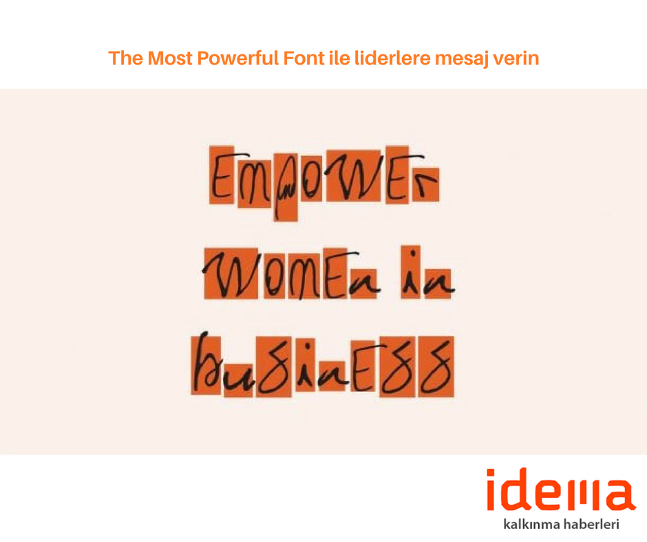 The Most Powerful Font ile liderlere mesaj verin