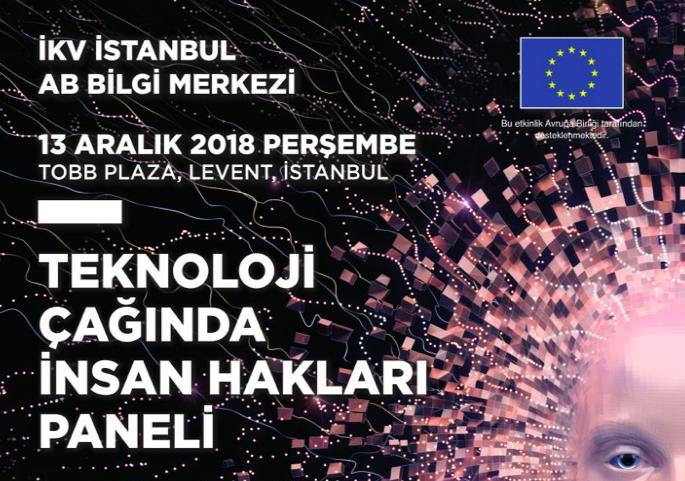 Teknoloji Çağında İnsan Hakları Paneli, 13 Aralık Tarihinde İstanbul'da Gerçekleşecek!