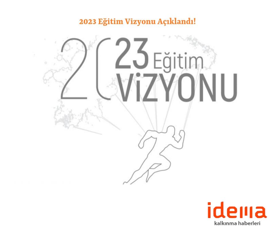 2023 Eğitim Vizyonu açıklandı!