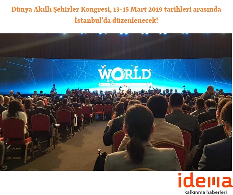 Dünya Akıllı Şehirler Kongresi, 13-15 Mart 2019 tarihleri arasında İstanbul'da düzenlenecek!