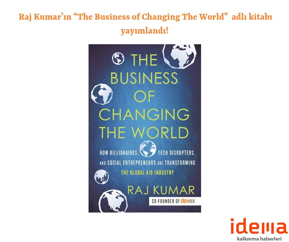 """Raj Kumar'ın """"The Business of Changing The World""""  adlı kitabı yayımlandı!"""