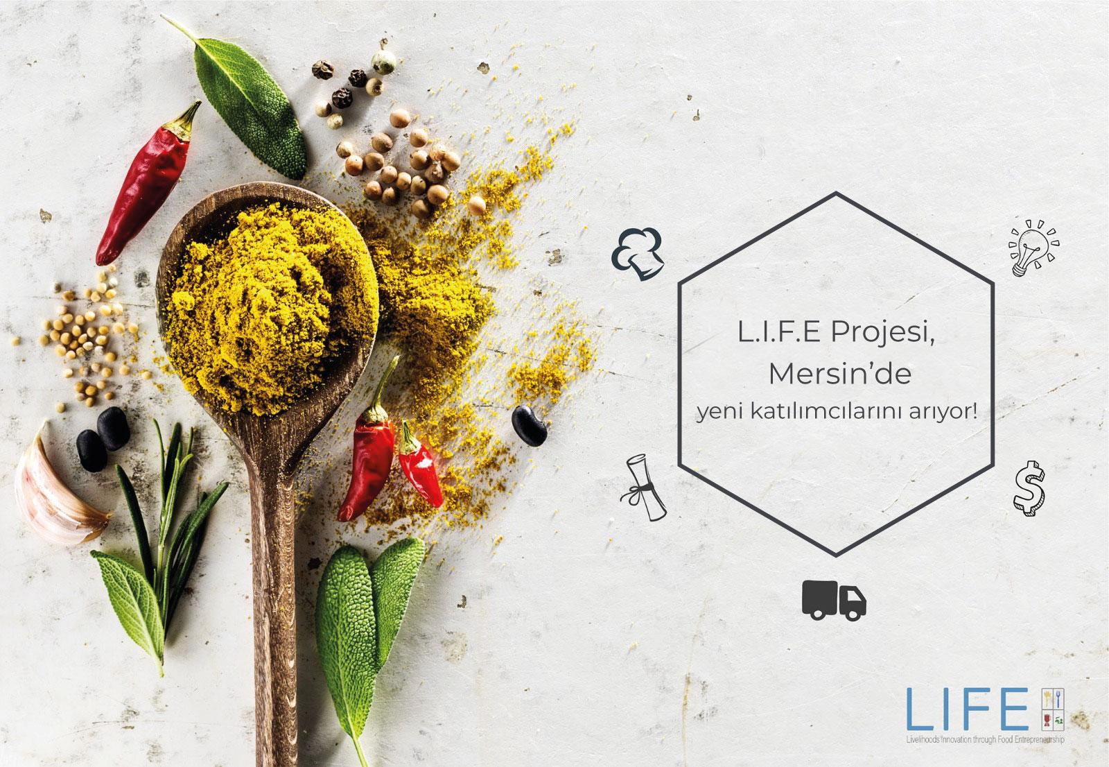 L.I.F.E (Gıda  Girişimciliği İle Yenilikçi Geçim Kaynakları) Projesi, Mersin'de yeni katılımcılarını arıyor!