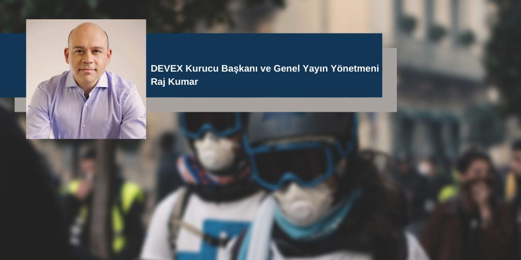 Raj Kumar, Küresel Kalkınma Bağlamında COVID-19'u Değerlendirdi