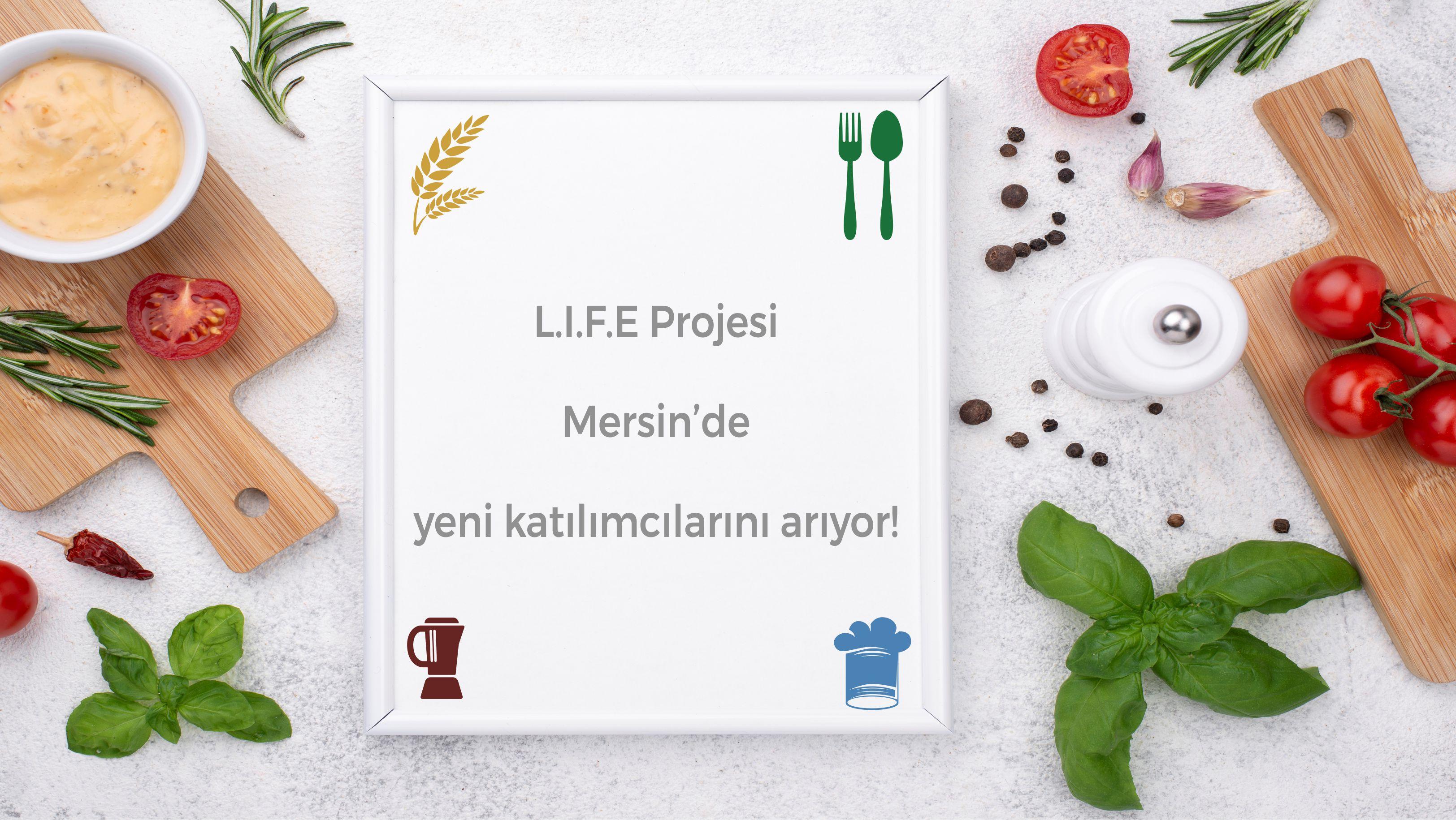 L.I.F.E (Gıda Girişimciliği İle Yenilikçi Geçim Kaynakları) Projesi, Mersin'de yeni dönem katılımcılarını arıyor!