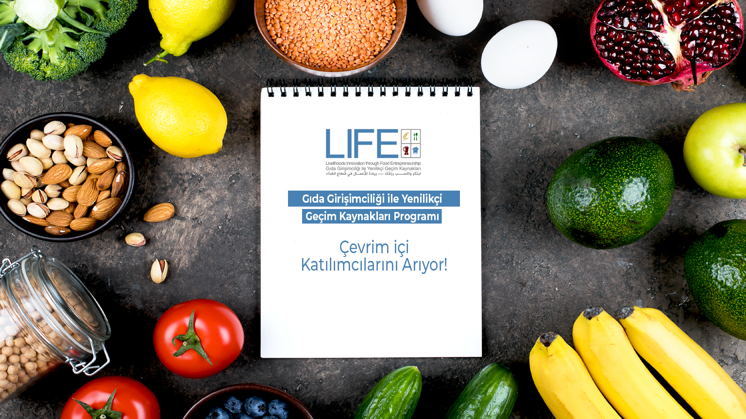 LIFE Programı (Gıda Girişimciliği ile Yenilikçi Geçim Kaynakları) Çevrim içi Katılımcılarını Arıyor!