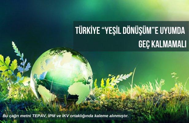"""""""Türkiye 'Yeşil Dönüşüm'e Uyumda Geç Kalmamalı"""""""